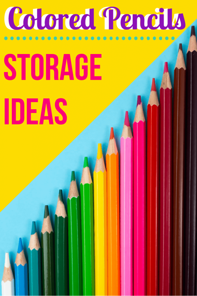 colored pencils lined up in an angle with title text reading Colored Pencil Storage Ideas