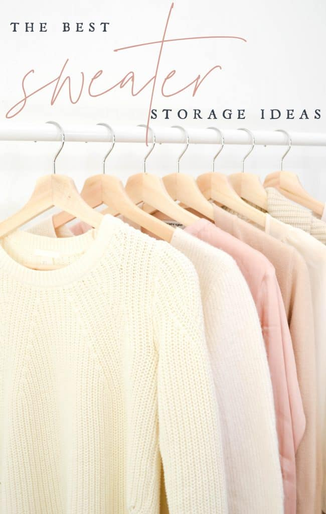 white and pink sweaters handing on wood hangers with title text The Best Sweater Storage Ideas