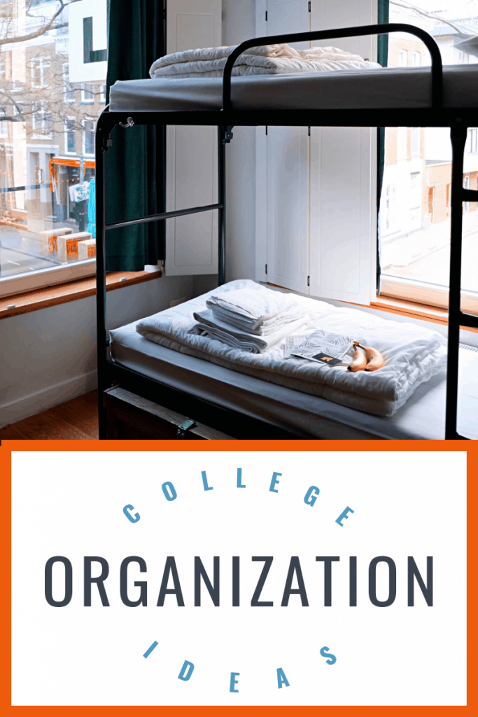 dorm room bunk beds with grey blankets with title text reading College Organization Ideas