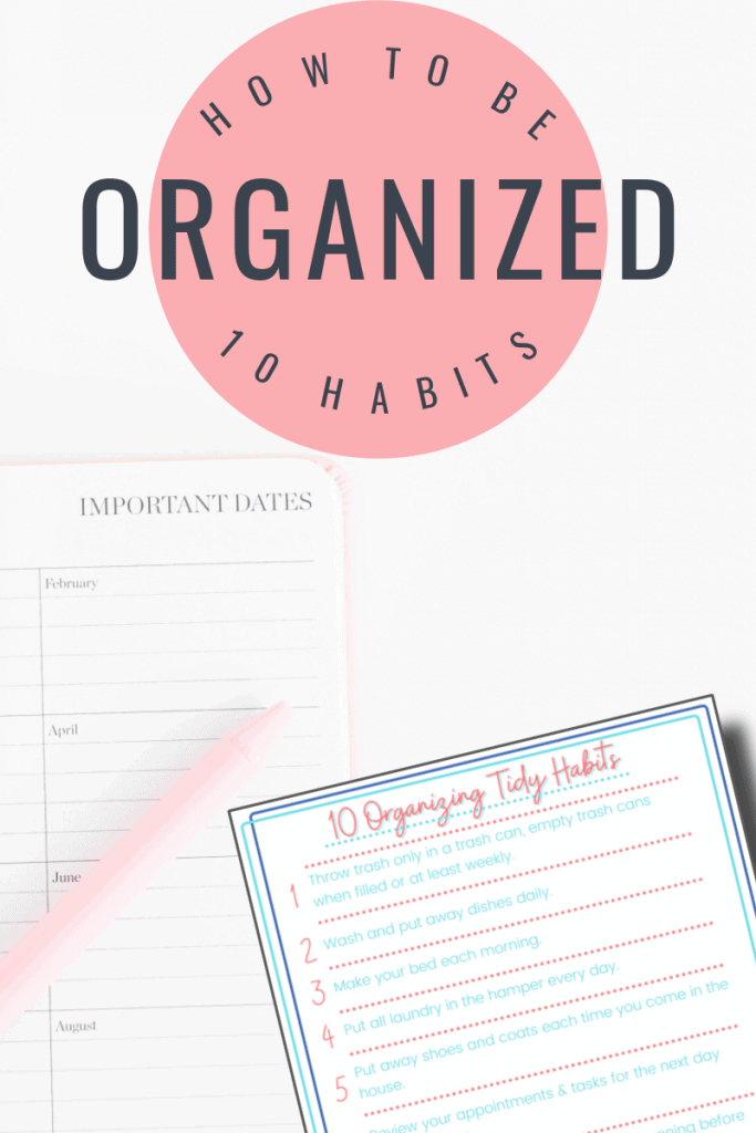 pink pen on calendar next to worksheet on white table with title text reading How to Be Organized - 10 Habits