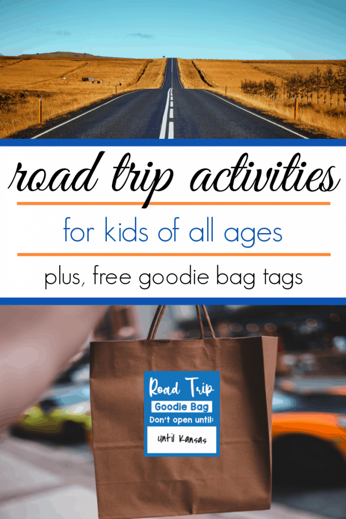 top image - road with no cars extending forward, bottom image - brown gift bag with blue label with title text reading Road Trip Activities for Kids of all ages plus, free goodie bag tags