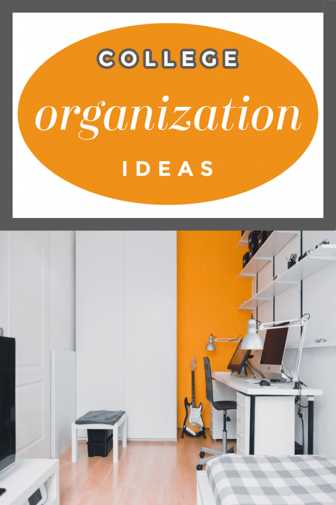 neatly organized modern dorm room with title text reading College organizations Ideas