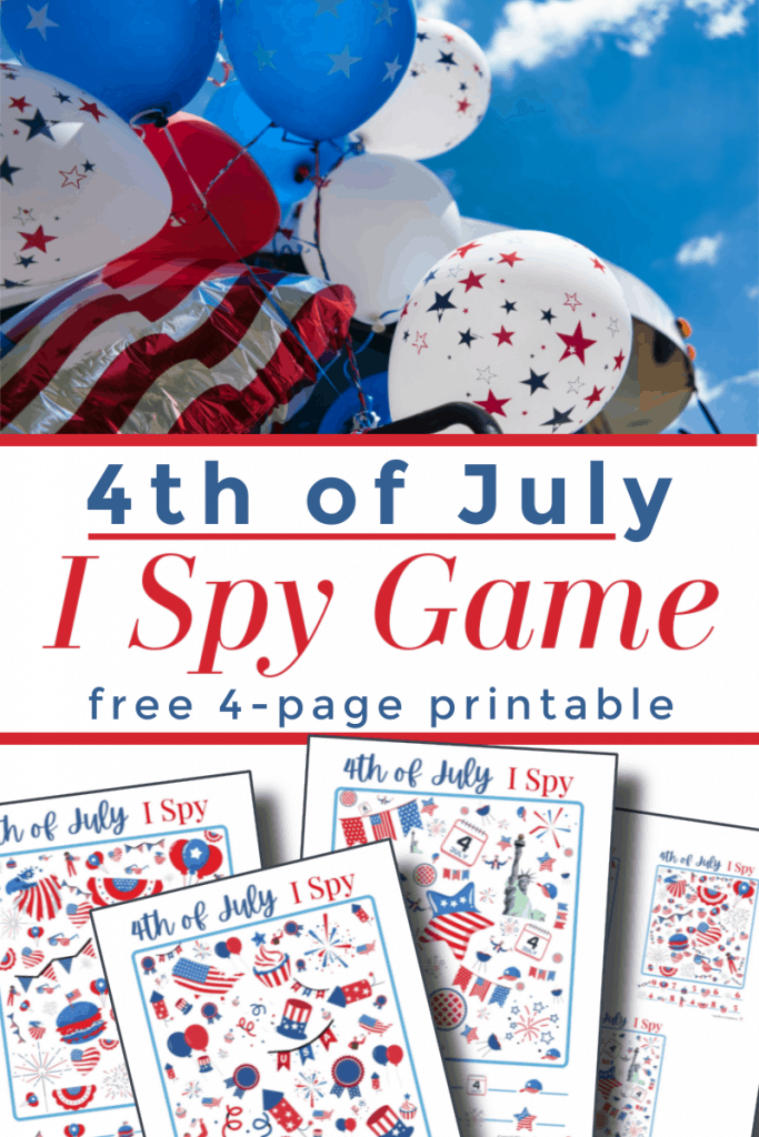 top image - red, white & blue balloons, bottom image - 4 I Spy sheets with title text reading 4th of July I Spy Game free 4-page printable