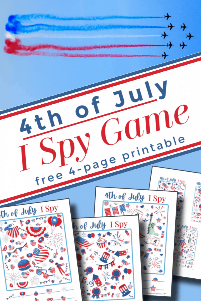 top image - air craft with red, white & blue trails, bottom image - 4 I Spy sheets with title text reading 4th of July I Spy Game free 4-page printable