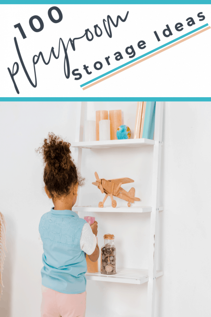 young girl placing toys on wall shelf with title text reading 100 Playroom Storage Ideas