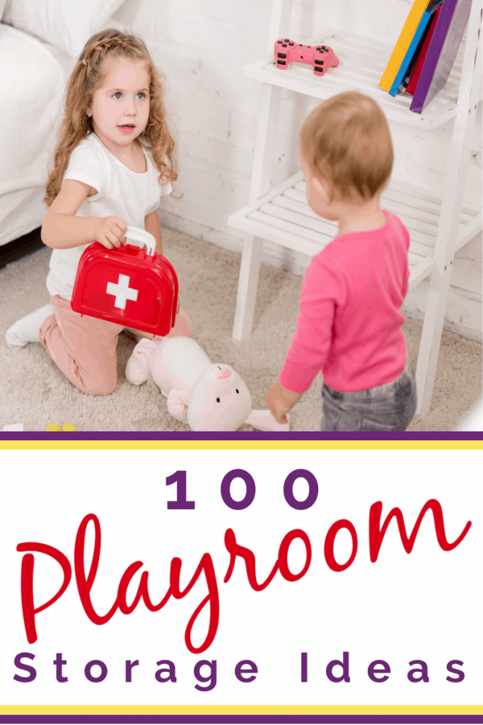 2 young girls playing with stuffed animal and a doctor's kit with title text reading 100 Playroom Storage Ideas