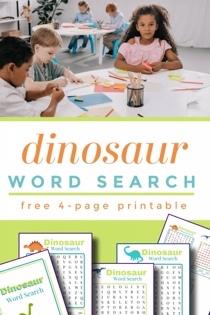 top image - children doing worksheets at a table, bottom image - 4 colorful dinosaur word search worksheets with title text reading Dinosaur Word Search free 4-page Printable