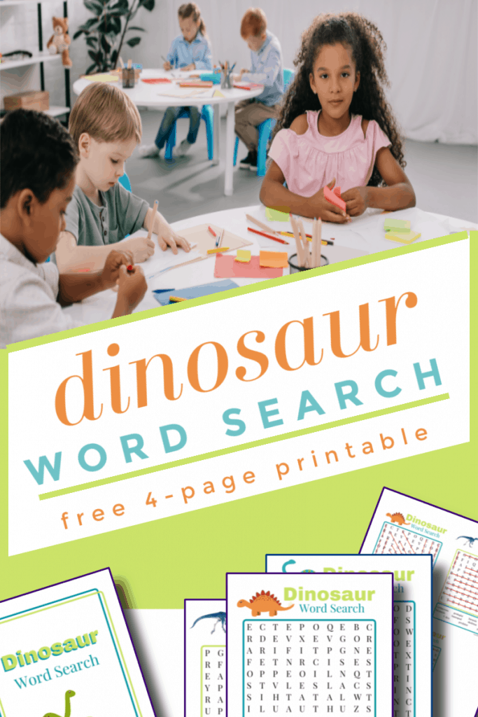 top image - children doing worksheets at a table, bottom image - 4 colorful dino word search worksheets with title text reading Dinosaur Word Search free 4-page Printable